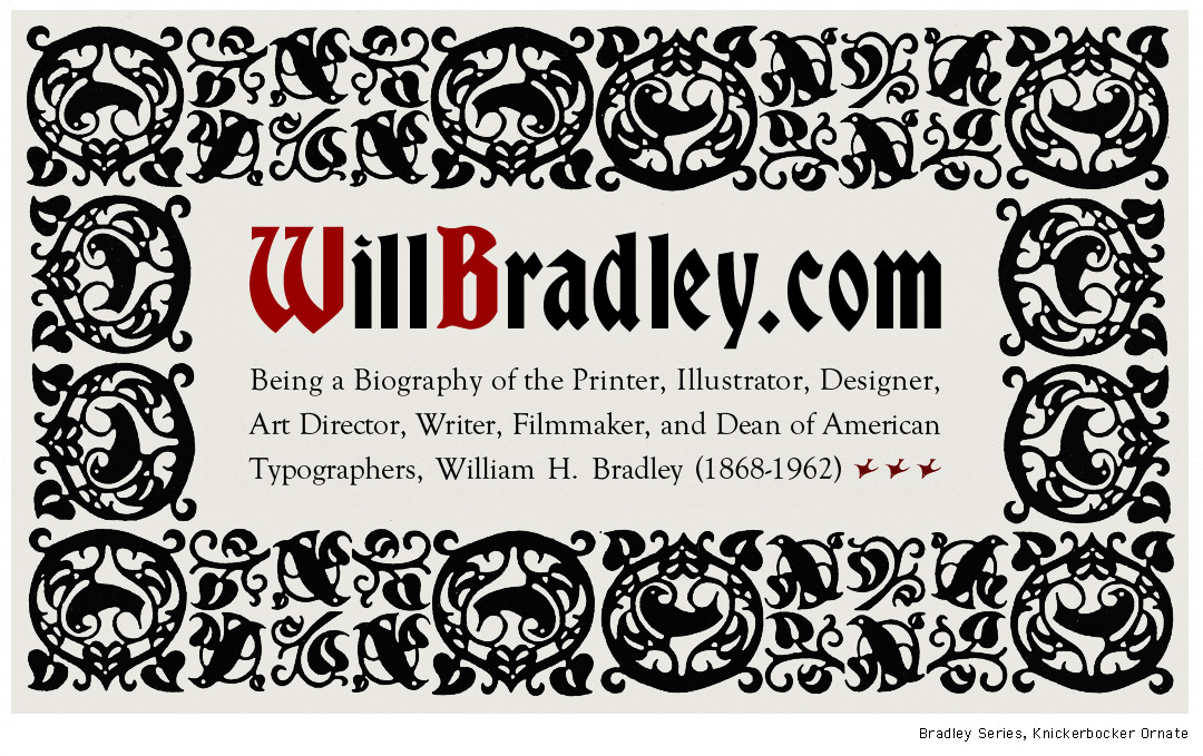 Will H. Bradley (1868-1962), Master of American Art Nouveau, illustrator, designer, printer, typographer, film-maker and art director