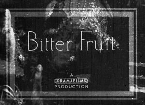 Bitter Fruit (1920), title card. Written and directed by artist Will H. Bradley.