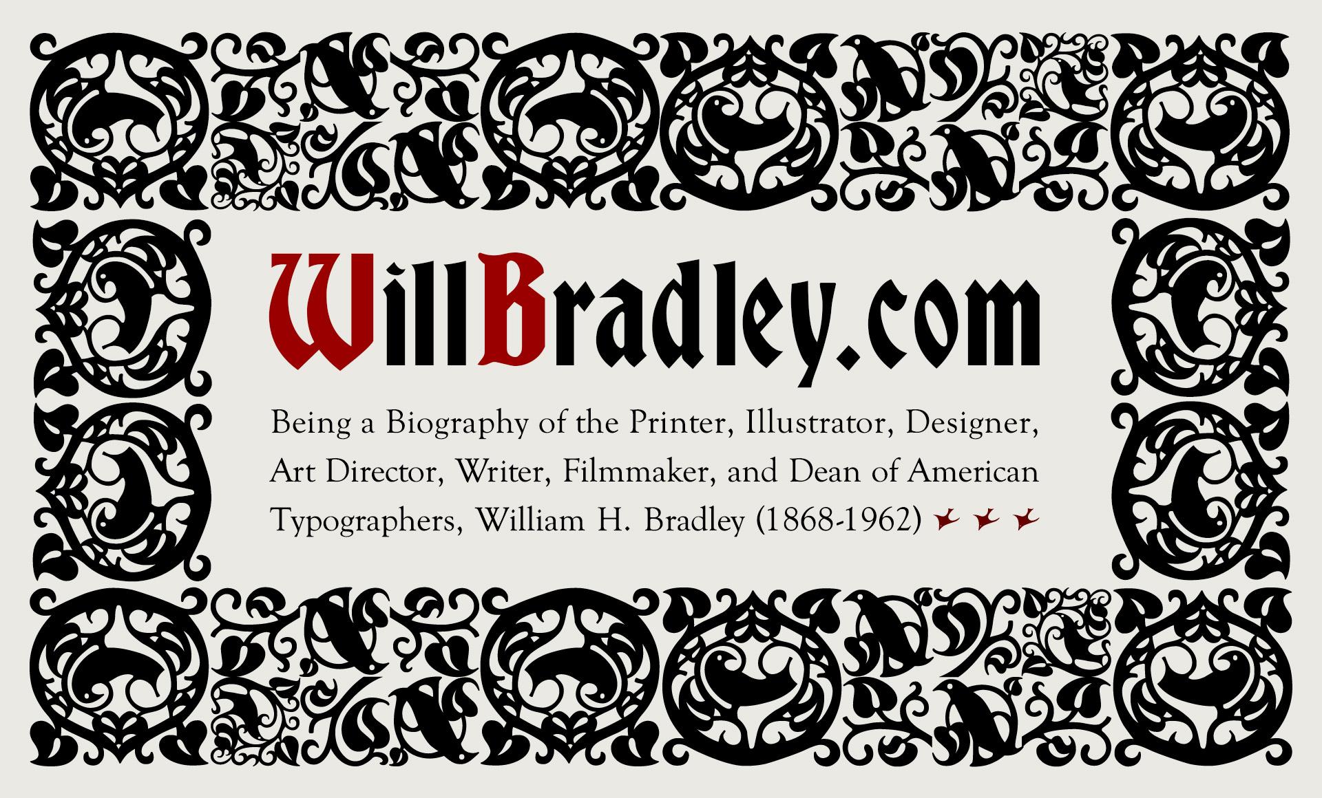 WillBradley.com - Will H. Bradley (1868-1962), Master of American Art Nouveau, illustrator, designer, printer, typographer, film-maker and art director